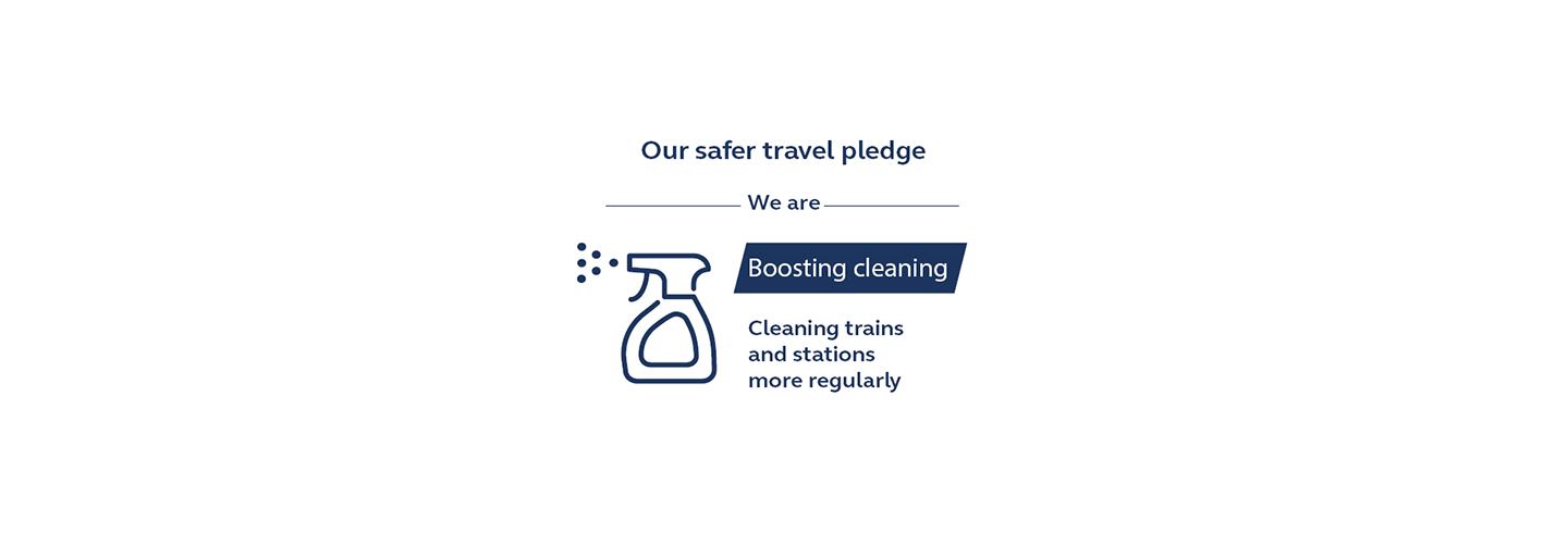 We are boosting cleaning on our trains and at our stations